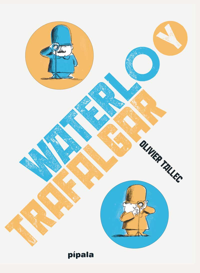 Olivier Tallec Waterloo & Trafalgar